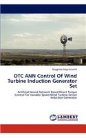 Dtc Ann Control of Wind Turbine Induction Generator Set