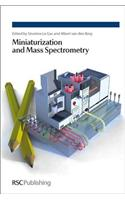Miniaturization and Mass Spectrometry