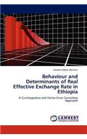 Behaviour and Determinants of Real Effective Exchange Rate in Ethiopia