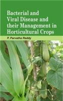 Bacterial and Viral Disease and Their Management in Horticultural Crops