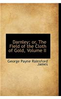 Darnley; Or, the Field of the Cloth of Gold, Volume II
