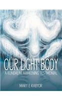 Our Light Body: A Kundalini Awakening Testimonial