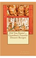 Did You Know?....Grandma's Favorite Dessert Recipes