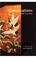 Complications: A Doctor's Love Story