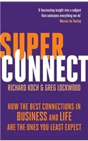 Superconnect: The Power of Networks and the Strength of Weak Links. Richard Koch, Greg Lockwood