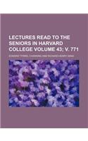 Lectures Read to the Seniors in Harvard College Volume 43; V. 771