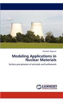 Modeling Applications in Nuclear Materials