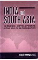India and South Asia: Economic Development in the Age of Globalization