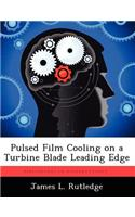 Pulsed Film Cooling on a Turbine Blade Leading Edge