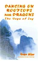 Dancing on Rooftops with Dragons: The Yoga of Joy