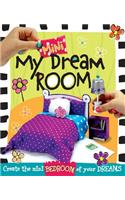 My Mini Dream Room: Create the Mini Bedroom of Your Dreams!