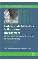 Radionuclide Behaviour in the Natural Environment: Science, Implications and Lessons for the Nuclear Industry