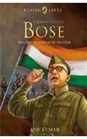 Puffin Lives : Subhas Chandra Bose - The Great Freedom Fighter, (PB)