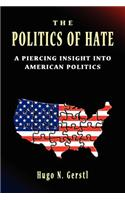 The Politics of Hate - A Piercing Insight Into American Politics