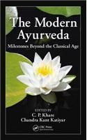The Modern Ayurveda: Milestones Beyond the Classical Age