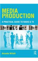 Media Production: A Practical Guide to Radio and TV