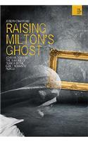 Raising Milton's Ghost: John Milton and the Sublime of Terror in the Early Romantic Period
