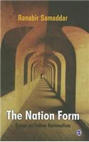 The Nation Form: Essays on Indian Nationalism