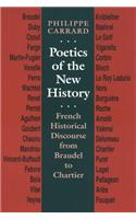 Poetics of the New History: French Historical Discourse from Braudel to Chartier