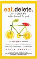 Eat Delete: How to Get Off the Weight Loss Cycle for Good