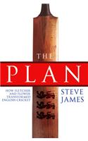 Plan: How Fletcher and Flower Transformed English Cricket, The