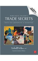 Rowland B. Wilson's Trade Secrets: Notes on Cartooning & Animation