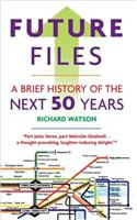 Future Files: A Brief History of the Next 50 Years