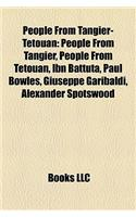 People from Tangier-Ttouan: People from Tangier, People from Tetouan, Ibn Battuta, Paul Bowles, Giuseppe Garibaldi, Alexander Spotswood