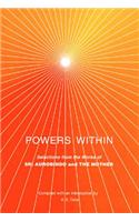 Powers within: Selections from the Works of Sri Aurobindo and the Mother