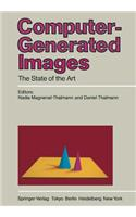 Computer-Generated Images: The State of the Art Proceedings of Graphics Interface 85