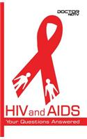 HIV and AIDS: Your Questions Answered