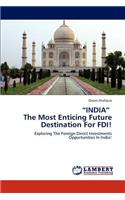 India the Most Enticing Future Destination for FDI!