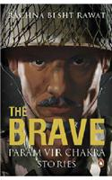 The Brave : Param Vir Chakra Stories