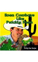 Even Cowboys Like Prickly Pear