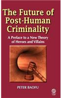 Future of Post-human Criminality