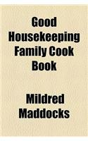 Good House Family Cook Book