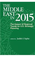 The Middle East in 2015: The Impact of Regional Trends on U.S. Strategic Panning