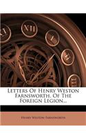 Letters of Henry Weston Farnsworth, of the Foreign Legion...