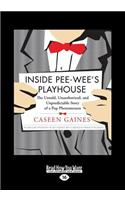 Inside Pee-Wee's Playhouse: The Untold, Unauthorized, and Unpredictable Story of a Pop Phenomenon (Large Print 16pt)
