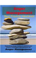 Anger Management Best Practice Handbook: Controlling Anger Before It Controls You, Proven Techniques and Exercises for Anger Management - Second Editi
