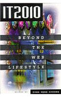 IT2010: Beyond the Web Lifestyle