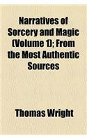 Narratives of Sorcery and Magic (Volume 1); From the Most Authentic Sources