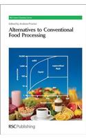 Alternatives to Conventional Food Processing: Rsc
