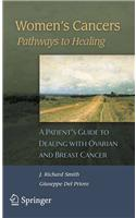 Women's Cancers: Pathways to Healing: A Patient's Guide to Dealing with Cancer and Abnormal Smears