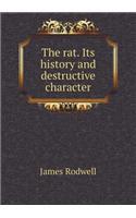 The Rat. Its History and Destructive Character