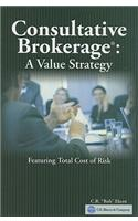 Consultative Brokerage: The Total Cost of Risk Sales Strategy