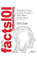 Studyguide for Financial Accounting: The Impact on Decision Makers by Porter & Norton, ISBN 9780324185683