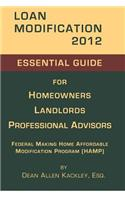 Loan Modification 2012: Essential Guide for Homeowners Landlords Professional Advisors