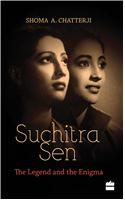 Suchitra Sen: The Legend and the Enigma