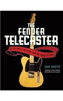 The Fender Telecaster: The Life & Times of the Electric Guitar That Changed the World